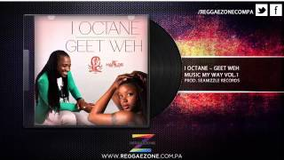 I Octane - Geet Weh (Music My Way Vol. 1)