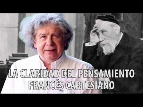 Fernando Villegas - La claridad del pensamiento francés Cartesiano (Anatole France)
