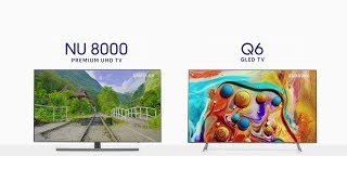 Samsung | NU8000 Premium UHD TV ve Q6 QLED TV Kıyaslama