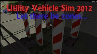 Utility Vehicle Sim 2012: Let there be cones! (1080p) w/ commentary