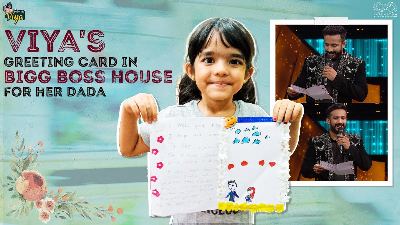 Viya's Greeting Card In Bigg Boss House For Her Dada || Princess Viya || Infinitum Media