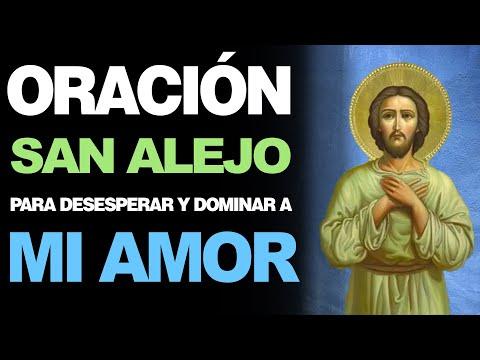 🙏 Oración a San Alejo para el Amor – DESESPERAR Y DOMINAR A MI AMOR ❤️