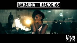 Rihanna - Diamonds (JAND Remix)
