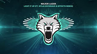 Major Lazer Feat. Nyla Light It Up Kickraux & Eff3cts Remix