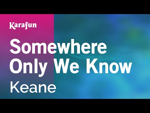 Karaoke Somewhere Only We Know - Keane *