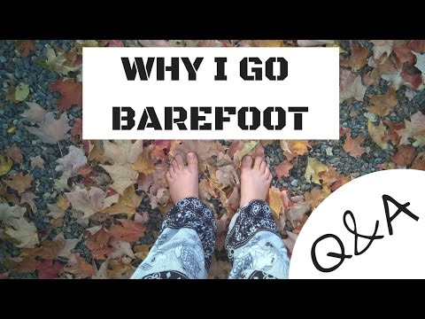 WHY I GO BAREFOOT || Q&A