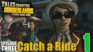 """Tales From The Borderlands Episode 3 """"Catch a Ride"""" Playthrough - Part 1 - Gortys is the BEST"""