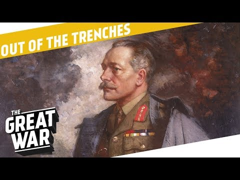 Why Was Haig Still in Command? I OUT OF THE TRENCHES