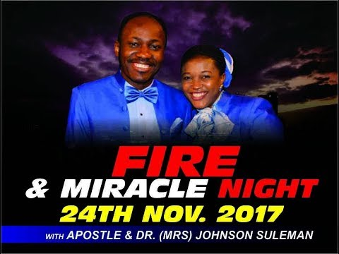 November Fire & Miracle Night  2017  LIVE Service (pt 2) With Apostle Johnson Suleman