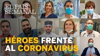 Héroes frente al coronavirus   Reportaje   El País Semanal