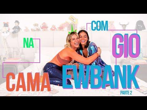 NA CAMA COM GIO EWBANK E... BRUNA MARQUEZINE - parte 2 | GIOH