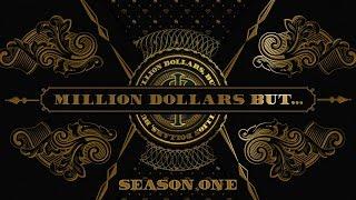 Million Dollars, But... in 4K! | Season One | [Compilation]