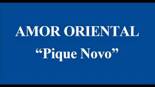 AMOR ORIENTAL   Pique Novo