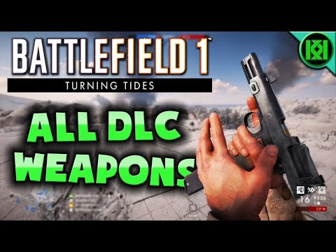 Battlefield 1: All DLC Weapons in Turning Tides | New BF1 Guns In-Action (PS4 Gameplay CTE)