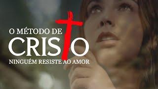 FILME GOSPEL - O MÉTODO DE CRISTO | NINGUÉM RESISTE AO AMOR