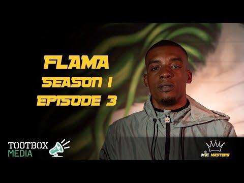 Flama - Mic Masters  S1 E3  TootBox Media