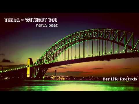 TENCA - Without you ( neruS beat )