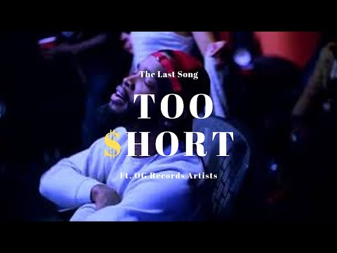Too Short (Ft. OG Records Artists) - The Last Song