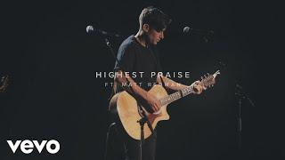Смотреть клип Phil Wickham - Highest Praise