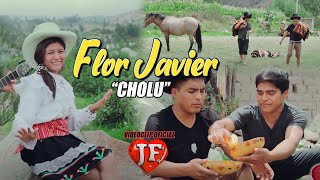 FLOR JAVIER - CHOLO