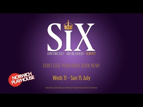 SIX—the hottest new musical on the block!—comes to Norwich Playhouse