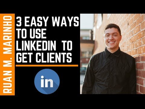 3 EASY Ways To Use LinkedIn To Get More Clients [2018]
