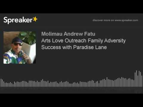 Arts Love Outreach Family Adversity Success with Paradise Lane