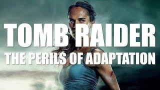 Tomb Raider - The Perils of Adaptation