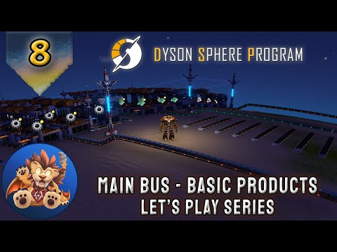 Dyson Sphere Program - Main Bus - Basic Products - Ratio Fiddling - Early Access Lets Play - EP8