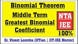 Problems on Binomial Theorem | Middle Terms | Greatest Binomial Coefficient