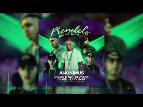 Anonimus   Prendelo Remix Feat Lary Over, Darell, Ñengo Flow, Brytiago