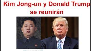 Kim Jong-un y Donald Trump se reunirán en mayo