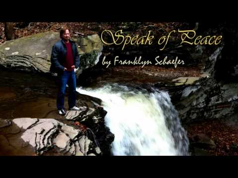 Speak of Peace, a song for justice and peace by Franklyn Schaefer