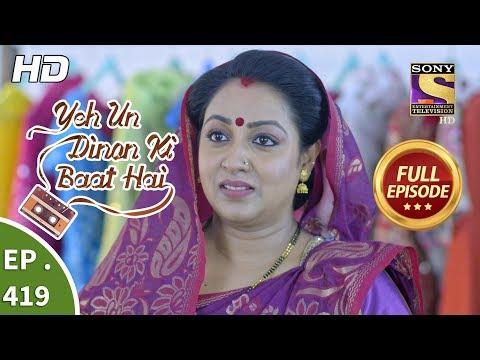 Yeh Un Dinon Ki Baat Hai - Ep 419 - Full Episode - 30th April, 2019