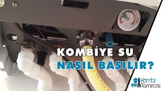 Kombiye Su Basma nasıl yapılır ? Kombitamircisi.com.tr