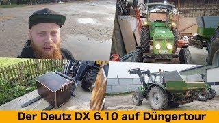 FarmVLOG#231 - Der Deutz DX 6.10 auf Düngertour