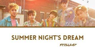 FTISLAND _ 'Summer Night's Dream (여름밤의 꿈)' Lyrics [Color Coded...