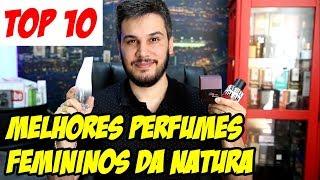 TOP 10 - MELHORES PERFUMES FEMININOS DA NATURA