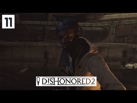 Dishonored 2 Gameplay Part 11 - The Clockwork Mansion Chapter - Lets Play Walkthrough Stealth PC