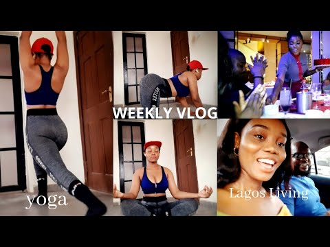 Yoga, Birthday Dinner Buffet, Changing my Passport || WEEKLY VLOG IN LAGOS NIGERIA