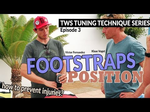 TWS Tuning Technique Series - Ep3: Footstraps position, what size? Which hole? Windsurfing setup