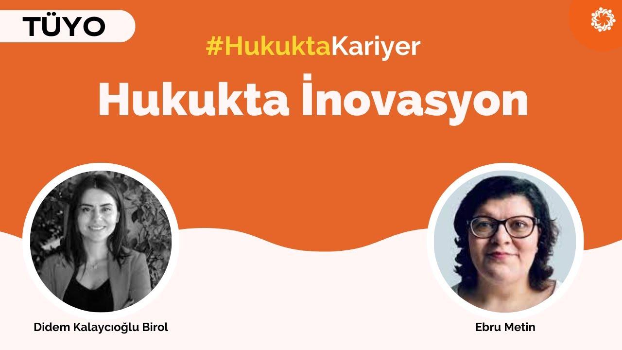 Hukukta İnovasyon | Didem Kalaycıoğlu Birol & Ebru Metin