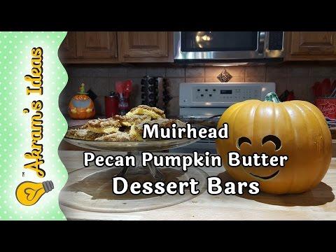 Quickie Bake: Muirhead Pecan Pumpkin Butter Dessert Bars- Akram's Ideas Ep. 1-25