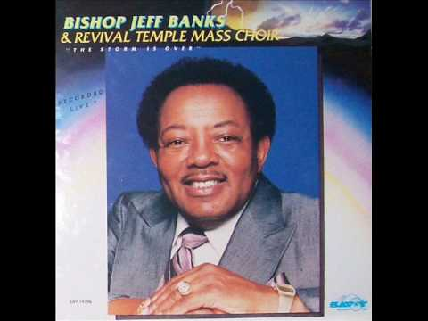 Bishop Jeff Banks & RTMC-The Storm Is Over