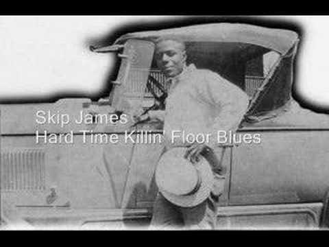 Skip James - Hard Time Killin' Floor Blues