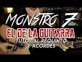 MONSTRO 7 - El De La Guitarra - Tutorial - REQUINTO - ACORDES - Como tocar en Guitarra