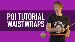 Poi Waist Wrap Tutorial (Beginner Poi Tricks)