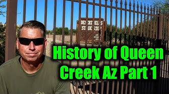 History of Queen Creek Arizona - Part 1