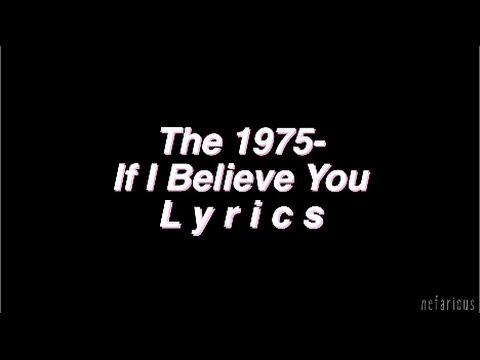 If I Believe You - The 1975 | Lyrics
