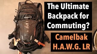 Camelbak HAWG LR Review - The Ultimate Backpack for Commuting?